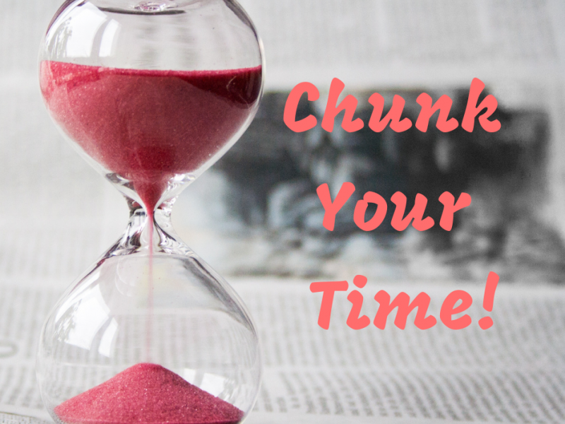 "An hourglass with the words ""chunk your time"""